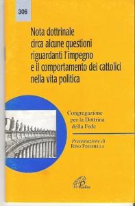NOTA DOTTRINALE circa alcune questioni riguardanti l'impegno e il comportamento dei cattolici nella vita politica …