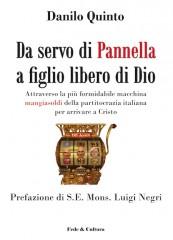 """DANILO QUINTO """"Da servo di Pannella a figlio libero di Dio"""""""