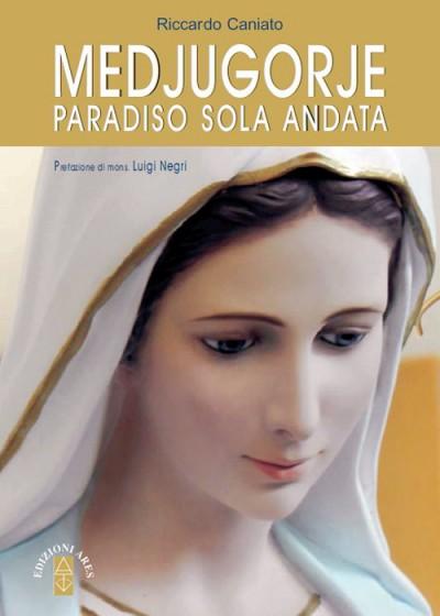 «Medjugorje paradiso sola andata» di Riccardo Caniato,
