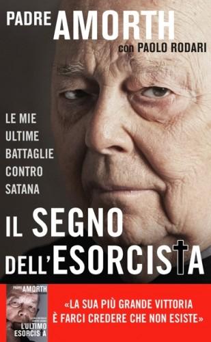 """Paolo Rodari, libro, padre amorth, don gabriele amorth, cristianità, il segno dell'esorcista, intervista, editrice piemme,""""Padre Amorth teme per l'Italia"""","""